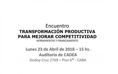 """Encuentro  """"TRANSFORMACIÓN PRODUCTIVA  PARA MEJORAR COMPETITIVIDAD """""""