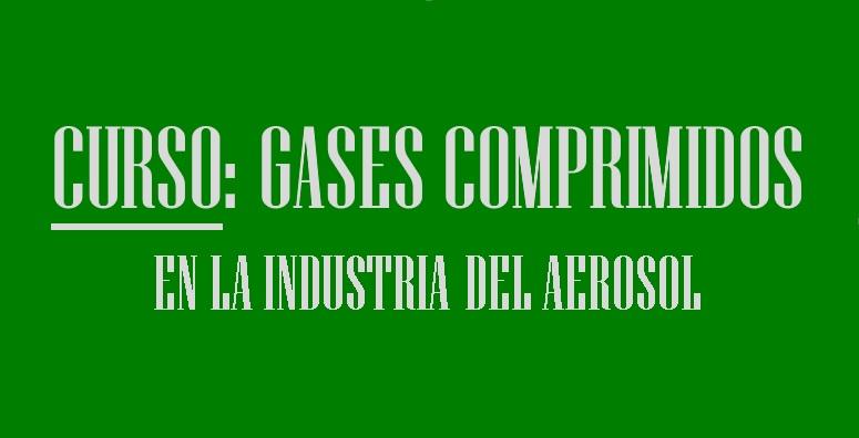 CURSO DE GASES COMPRIMIDOS EN LA INDUSTRIA DEL AEROSOL